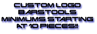 Logo bar stools, low minumums, $99 set up fee
